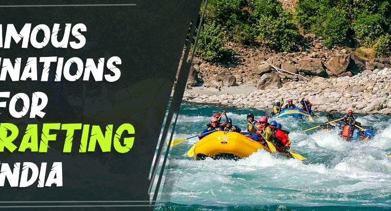 8 Famous Destinations for River Rafting in India