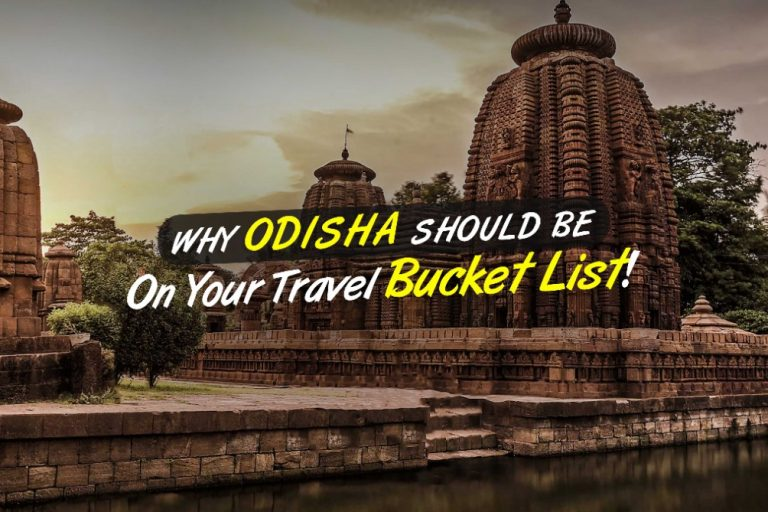 Why Odisha Should Be On Your Travel Bucket List